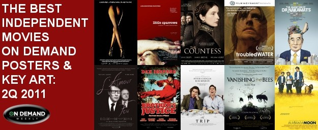 The Best Independent Movies On Demand Posters & Key Art: 2Q 2011