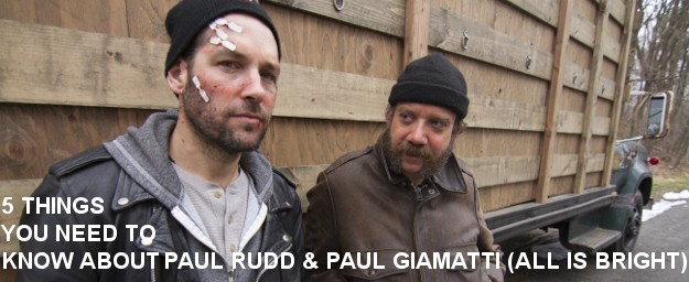 Top 5 Things You Need To Know About: Paul Rudd & Paul Giamatti (ALL IS BRIGHT)