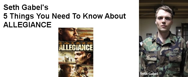 5 Things You Need To Know About ALLEGIANCE by Seth Gabel