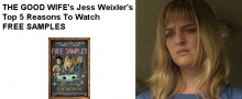 THE GOOD WIFE's Jess Weixler's Top 5 Reasons To Watch FREE SAMPLES