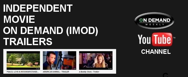 On Demand Weekly Launches Independent Movie On Demand (IMOD) Trailers Channel On YouTube