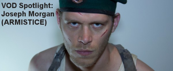 VOD Spotlight on Joseph Morgan (ARMISTICE)