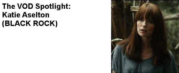 VOD Spotlight on THE LEAGUE'S Katie Aselton For Her New Film: BLACK ROCK