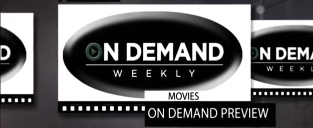 New Movies On Demand Preview:  May 2013