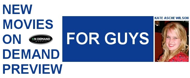 New Movies On Demand Preview - For Guys: November 2012