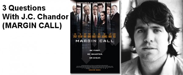 3 Questions With MARGIN CALL's J.C.Chandor