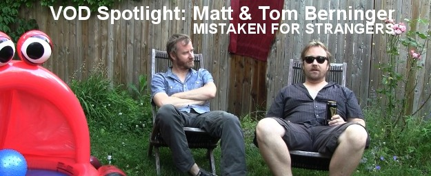 VOD Spotlight: Matt & Tom Berninger (MISTAKEN FOR STRANGERS)