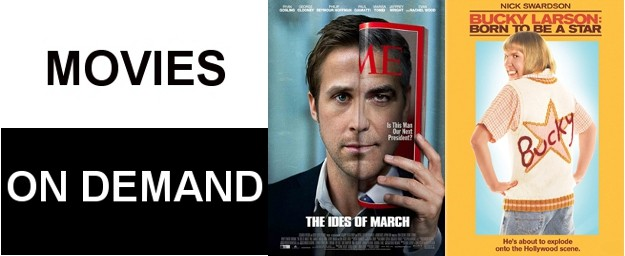 New Movies On Demand This Week (THE IDES OF MARCH, BUCKY LARSON)