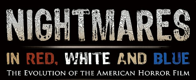 Nightmares in Red, White and Blue: The Evolution of the American Horror Film  - On Demand