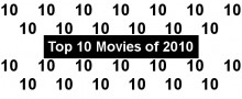 Top 10 Movies of 2010 - Part I