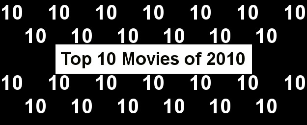 Top 10 Movies of 2010 - Part II