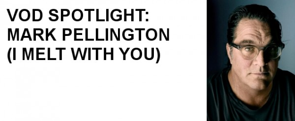 VOD Spotlight: Mark Pellington (I MELT WITH YOU)