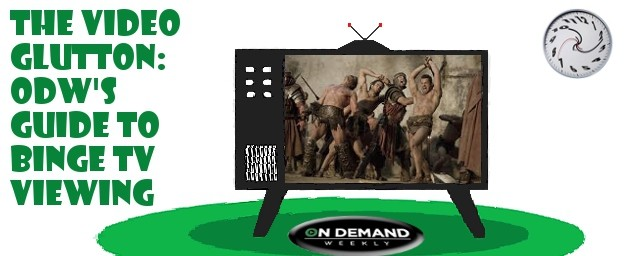 The Video Glutton: ODW's Guide To Binge TV Viewing -  SPARTACUS